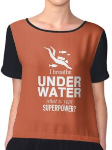 I breathe under water what is your Superpower Chiffon Top