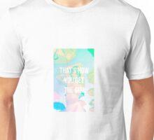 HOW YA GET DA GURL! Unisex T-Shirt