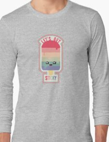 Let's Get Sticky Long Sleeve T-Shirt
