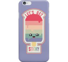 Let's Get Sticky iPhone Case/Skin