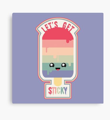 Let's Get Sticky Canvas Print