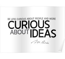 curious about ideas - marie curie Poster