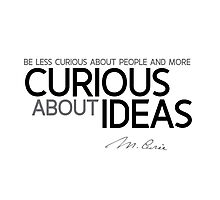 curious about ideas - marie curie Photographic Print