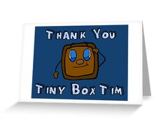 Thank You Tiny Box Tim | Markiplier | *NEW INCLUDED* Greeting Card