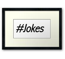 #Jokes Framed Print