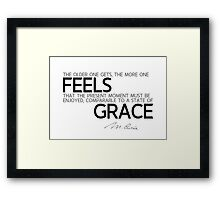 the older one gets, feels grace - marie curie Framed Print