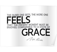 the older one gets, feels grace - marie curie Poster