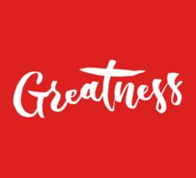 Greatness - Hand Lettering Design Kids Tee