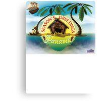 Season's Greetings from Panama Canvas Print