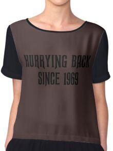 'Hurrying Back Since 1969' Chiffon Top
