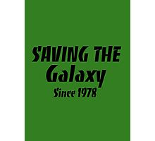 'Saving the Galaxy Since 1978' Photographic Print