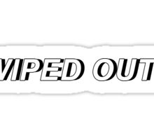 Wiped Out! Sticker