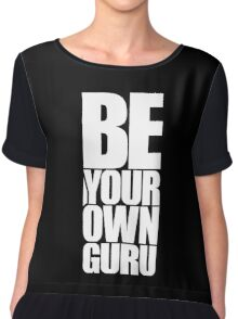 Be Your Own Guru - Life Inspirational Quote Chiffon Top