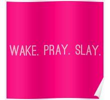 Wake Pray Slay Poster