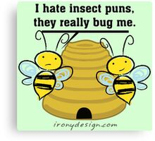 Insect Puns Bug Me Funny Bumble Bees Canvas Print