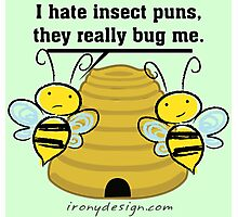 Insect Puns Bug Me Funny Bumble Bees Photographic Print