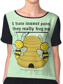 Insect Puns Bug Me Funny Bumble Bees Chiffon Top