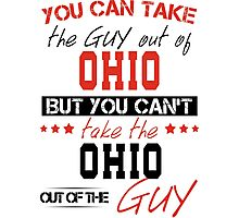 You can't take the Ohio out of the guy Photographic Print
