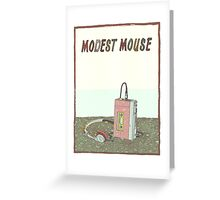 Modest Mouse Greeting Card