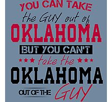 You can't take the Oklahoma out of the guy Photographic Print
