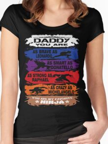 Daddy - you are my favorite Ninja tmnt Women's Fitted Scoop T-Shirt