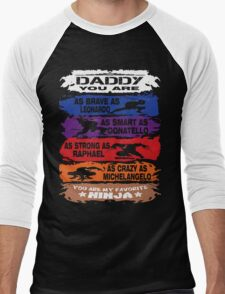 Daddy - you are my favorite Ninja tmnt Men's Baseball ¾ T-Shirt