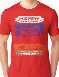 Daddy - you are my favorite Ninja tmnt Unisex T-Shirt