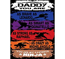 Daddy - you are my favorite Ninja tmnt Photographic Print