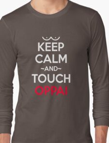 Keep Calm and Touch Oppai Anime Manga Shirt Long Sleeve T-Shirt