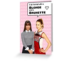It all startd with a Blonde and a Brunette   Faberry Greeting Card