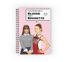 It all startd with a Blonde and a Brunette | Faberry Spiral Notebook