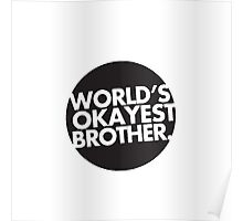 World's okayest brother T-shirt Poster
