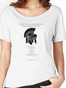 What have the Romans ever done for us? Women's Relaxed Fit T-Shirt