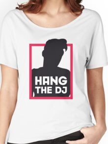 Hang The DJ Women's Relaxed Fit T-Shirt