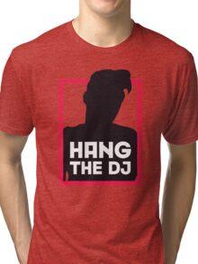 Hang The DJ Tri-blend T-Shirt