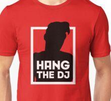 Hang The DJ 2 Unisex T-Shirt