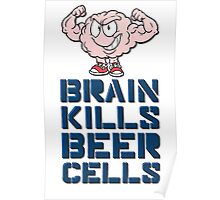 Brain kills beer cells Poster