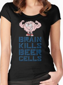 Brain kills beer cells Women's Fitted Scoop T-Shirt