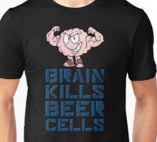 Brain kills beer cells Unisex T-Shirt