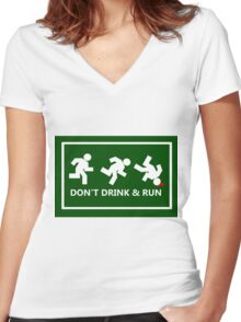 Don't drink and run, just a friendly reminder Women's Fitted V-Neck T-Shirt