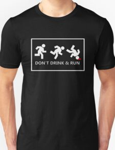Don't drink and run, just a friendly reminder no.2 T-Shirt