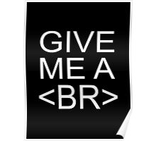 Give Me A <BR> (Break) Poster