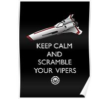 KEEP CALM AND SCRAMBLE YOUR VIPERS Poster