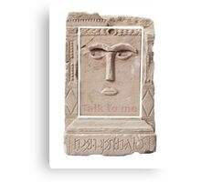 Talk to me (Ancient sculpture found in Petra) Canvas Print