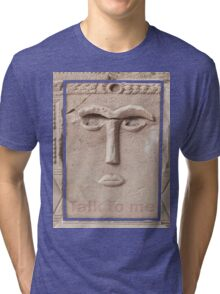 Talk to me (Ancient sculpture found in Petra) Tri-blend T-Shirt