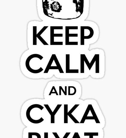 Keep Calm and Cyka Blyat Sticker