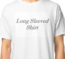 Long Sleeved Shirt (Ironic Fashion) Classic T-Shirt