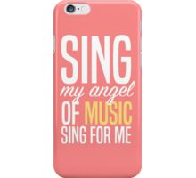 Sing, My Angel Of Music iPhone Case/Skin