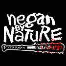 Negan by Nature by Antatomic
