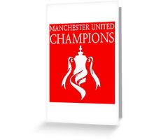 Manchester United Champions Fa Cup 2016  Greeting Card